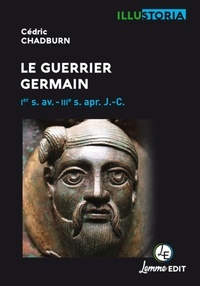 Cedric Chadburn - Le guerrier Germain - 1er s. av. - IIIe s. apr. J.-C..
