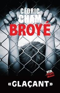 Cédric Cham - Broyé.