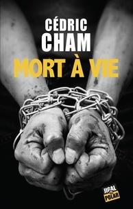 Cédric Cham - Mort à vie.