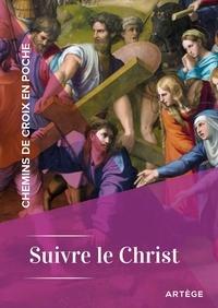 Cédric Chanot - Chemins de croix en poche - Suivre le Christ.
