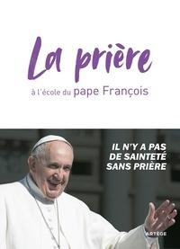 Cédric Chanot - La prière à l'école du pape François.