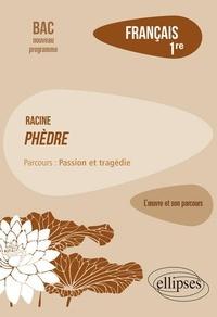 Français 1re - Racine, Phèdre, parcours Passion et tragédie.pdf
