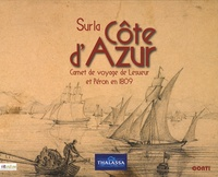 Cédric Crémière et Gabrielle Baglione - Sur la Côte d'Azur - Carnet de voyage de Lesueur et Péron en 1809.