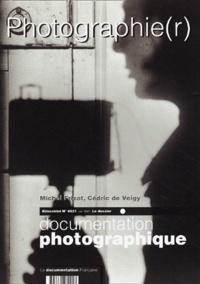 Cédric de Veigy et Michel Frizot - Documentation photographique N° 8021 Juin 2001 : Photographie(r).