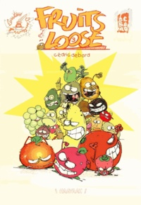 Cédric Debard - Fruits of the Loose Tome 3 : .