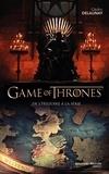 Cédric Delaunay - Game of Thrones - De l'histoire à la série.