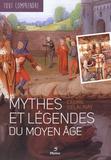 Cédric Delaunay - Mythes et légendes du Moyen Age.