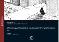 Cédric Denis-Rémis et Olivier Bertrand - Petit dictionnaire illustré de l'innovation et de l'entrepreneuriat - Volume 2.