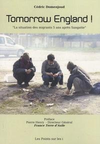Cédric Domenjoud - Tomorrow England ! - La situation des migrants 5 ans après Sangatte.