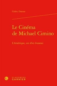 Le cinéma de Michael Cimino - lAmérique, un rêve évanoui.pdf