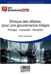 Cédric Duchatelle - Ethique des affaires, pour une gouvernance intègre - Protéger, conseiller, remédier.