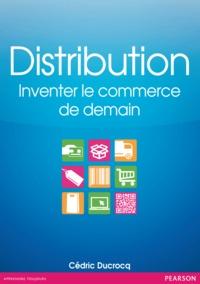 Cédric Ducrocq - Distribution - Inventer le commerce de demain.