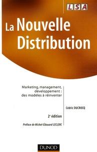 La nouvelle distribution - Marketing, management, développement : des modèles à réinventer.pdf