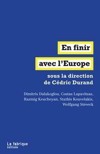 Cédric Durand et  Collectif - En finir avec l'Europe.