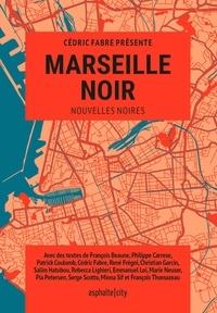 Cédric Fabre - Marseille noir.