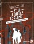 Cédric Ferrand - Et si le diable le permet - Une étrange aventure de Sachem Blight et Oxiline.