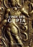 Cédric Ferrier - L'Inde des Gupta - IVe - VIe siècle.