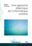 Cédric Fluckiger - Une approche didactique de l'informatique scolaire.