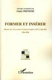 Cédric Frétigné - Former et insérer - Histoire de l'Association Formation Emploi à Sarcelles (1986-2006).