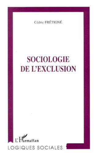 Cédric Frétigné - Sociologie de l'exclusion.
