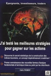 Cédric Froment - J'ai testé les meilleures stratégies pour gagner sur les actions.