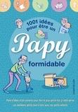 Cédric Gervy - 1001 idées pour être un papy formidable.