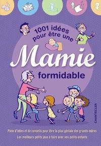 Cédric Gervy - 1001 idées pour être une mamie formidable.