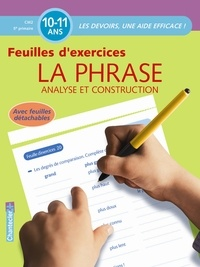 Cédric Gervy et Moniek Vermeulen - La phrase analyse et construction CM2 5e primaire - Feuilles d'exercices.