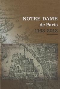 Cédric Giraud - Notre-Dame de Paris (1163-2013) - Actes du colloque scientifique tenu au Collège des Bernardins, à Paris, du 12 au 15 décembre 2012.