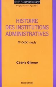 Cédric Glineur - Histoire des institutions administratives (Xe-XIXe siècle).