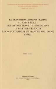 Cédric Glineur - LatransitionadministrativeauXVIIe siècle : lesinstructionsdel'intendantLePeletierdeSouzy à son successeur en Flandre wallonne (1683).