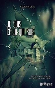 Téléchargements de livres de texte gratuits Je Suis Celui Qui Suis 1 iBook PDF MOBI 9782379600791 in French