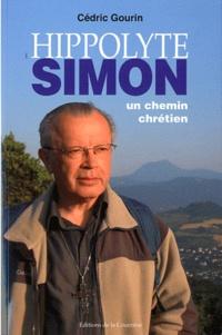 Cédric Gourin - Hippolyte Simon, Un chemin chrétien.