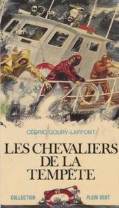Cédric Goury-Laffont et André Massepain - Les chevaliers de la tempête.