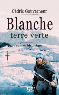 Cédric Gouverneur - Blanche - Terre verte.