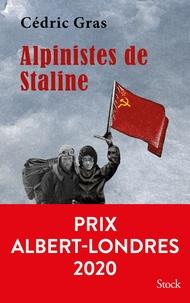 Cédric Gras - Alpinistes de Staline - Prix Albert-Londres 2020.