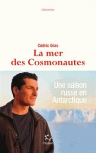 Cédric Gras - La mer des cosmonautes.