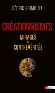 Cédric Grimoult - Créationnismes, mirages et contrevérités.
