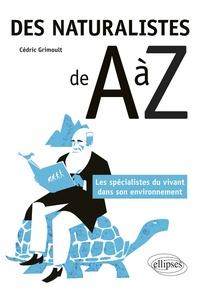Des naturalistes de A à Z - Les spécialistes du vivant dans son environnement.pdf