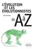 Cédric Grimoult - L'évolution et les évolutionnistes de A à Z.