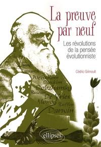 Cédric Grimoult - La preuve par neuf - Les révolutions de la pensée évolutionniste.