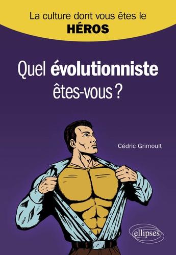 Cédric Grimoult - Quel évolutionniste êtes-vous ?.