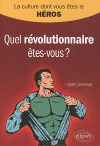 Cédric Grimoult - Quel révolutionnaire êtes-vous ?.