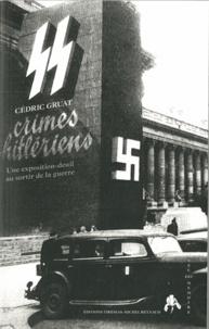Cédric Gruat - Crimes hiltériens - Une exposition-deuil au sortir de la guerre.