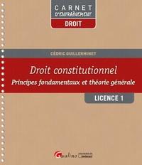 Cédric Guillerminet - Droit constitutionnel Licence 1 - Principes fondamentaux et théorie générale.