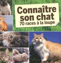 Cédric Hernandez et Elodie Baunard - Connaître son chat - 70 races à la loupe.