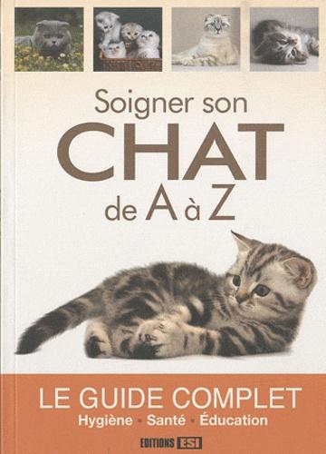 Cédric Hernandez - Soigner son chat de A à Z.