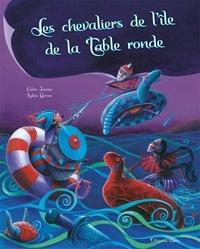 Cédric Janvier et Sylvie Giroire - Les chevaliers de l'île de la Table ronde.