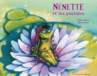 Cédric Janvier et Sylvie Giroire - Nénette et les pustules.