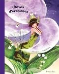 Cédric Janvier et Cathy Delanssay - Rêves d'orchidées.
